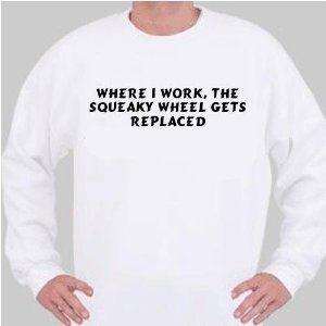 Squeaky wheel sweatshirt-8x6